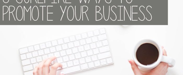 5 Surefire Ways to Promote Your Business