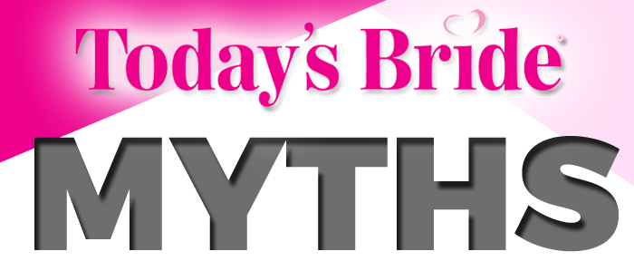 Today's Bride Myths