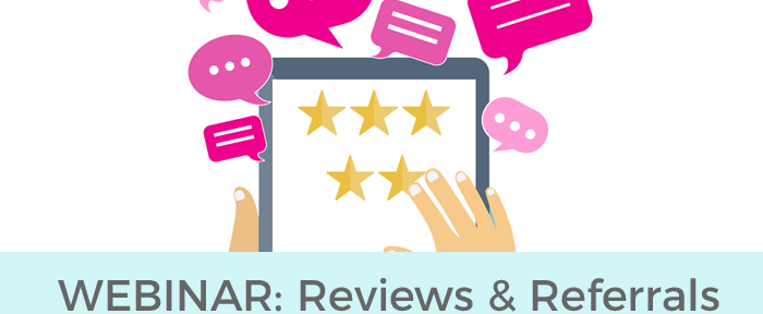 [WEBINAR] The Importance of Reviews and Referrals